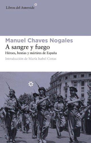 A sangre y fuego (Libros del Asteroide) por Manuel Chaves Nogales