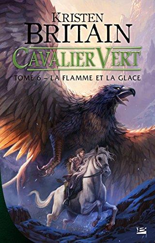 La Flamme et la glace: Cavalier Vert, T6