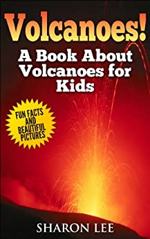 Volcanoes! A Book About Volcanoes for Kids - Fun Facts and ...