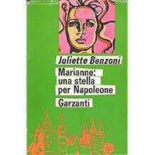 L- MARIANNE UNA STELLA PER NAPOLEONE - BENZONI - GARZANTI-- 1a- 1970- CS- ZCS189