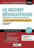 Sciences PO - Concours commun des IEP - Le secret et Révolutions - Questions contemporaines - Tout pour réussir - 2020