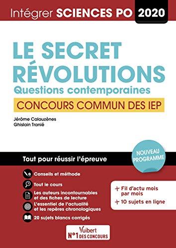 Sciences PO - Concours commun des IEP - Le secret et Révolutions - Questions contemporaines - Tout pour réussir - 2020 par Calauzènes Jérôme,Tranié Ghislain