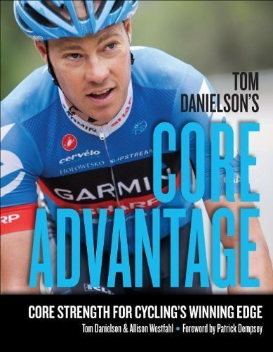 Portada del libro Tom Danielson's Core Advantage: Core Strength for Cycling's Winning Edge by Danielson, Tom, Westfahl, Allison (1/1/2013)