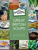 Great British Soups: 120 tempting recipes from Britain's master soup-makers (New Cove...