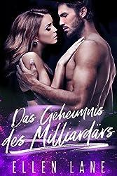 Das Geheimnis des Milliardärs: Ein Milliardär - Liebesroman