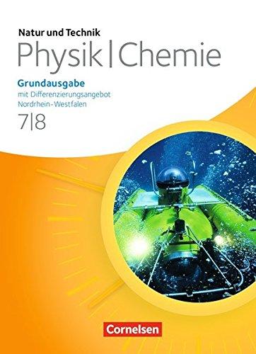 Natur und Technik - Physik/Chemie: Grundausgabe mit Differenzierungsangebot - Nordrhein-Westfalen: 7./8. Schuljahr - Schülerbuch