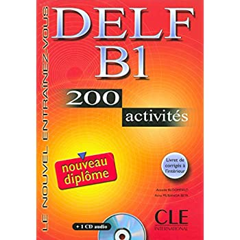 DELF B1 : 200 activits avec livret de corrigs (1CD audio)