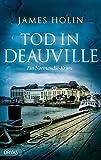 Tod in Deauville: Ein Normandie-Krimi - James Holin