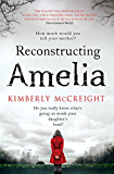 Reconstructing Amelia: A gripping and shocking mystery about a mother discovering her daughter's secrets