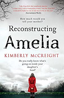 Reconstructing Amelia: A gripping and shocking mystery about a mother discovering her daughter's secrets by [McCreight, Kimberly]