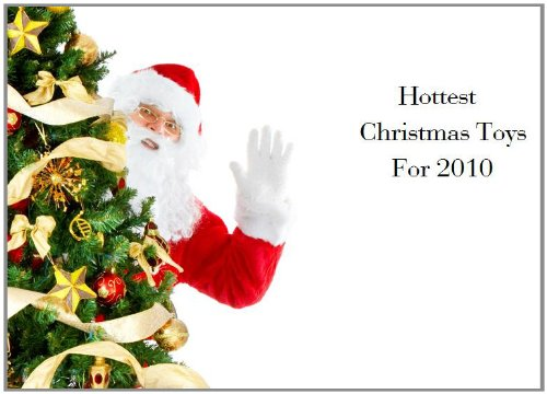 Hot Toys for Christmas 2010 (English Edition)