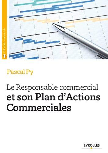 Le responsable commercial et son plan d'actions commerciales (Efficacité commerciale) par Pascal Py
