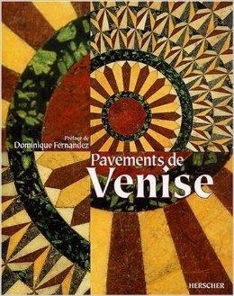 Les pavements de Venise de Tudy Sammartini,Gabriele Crozzoli,Dominique Fernandez (Prface) ( 1 octobre 2002 )