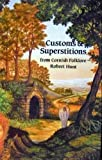 Customs and Superstitions - From Cornish Folklore