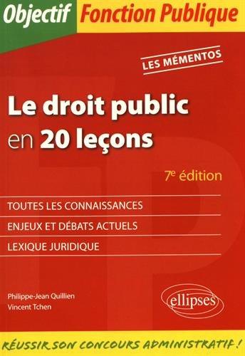 Le droit public en 20 leçons / Philippe-Jean Quillien,... Vincent Tchen,....- Paris : Ellipses , DL 2016, cop. 2017