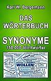 Das Wörterbuch Synonyme: 150.000 Stichwörter (Wörterbücher 13)