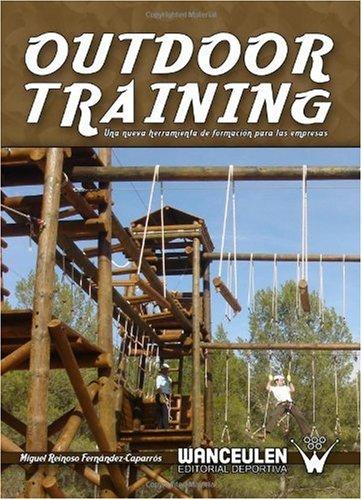 Outdoor Training: Una Nueva Herramienta de Formación Para las Empresas por Miguel Reinoso Fernadez-Caparros