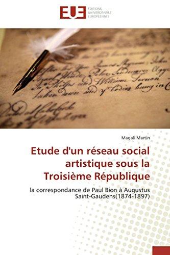 Etude d'un réseau social artistique sous la Troisième République: la correspondance de Paul Bion à Augustus Saint-Gaudens(1874-1897) (Omn.Univ.Europ.) -