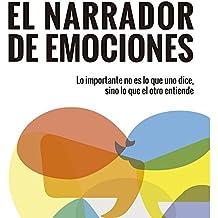 El narrador de emociones: Lo importante no es lo que uno dice, sino lo