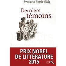 Derniers témoins - Prix Nobel de Littérature 2015
