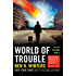 World of Trouble: The Last Policeman Book III (Last Policeman Trilogy)