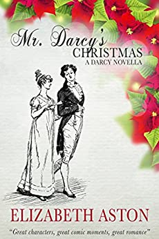 MR DARCY'S CHRISTMAS:Great characters, great comic moments, great romance (Darcy series) Epub Descargar Gratis