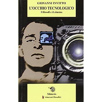 L'occhio Tecnologico. I Filosofi E Il Cinema