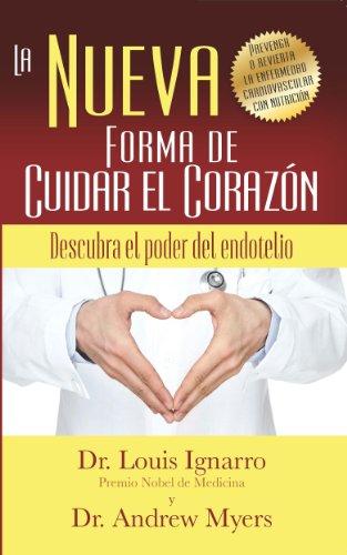 La Nueva Forma de Cuidar el Corazón por Dr. Louis Ignarro