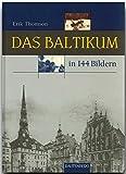 Das BALTIKUM in 144 Bildern - 80 Seiten mit 144 historischen S/W-Abbildungen - RAUTENBERG Verlag (Rautenberg - In 144 Bildern)