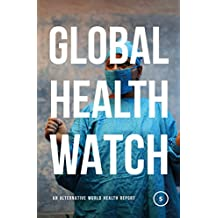 Global Health Watch 5: An Alternative World Health Report