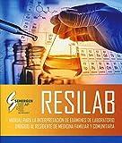RESILAB. Manual para la Interpretación de Exámenes de Laboratorio Dirigido al Residente de Medicina Familiar y Comunitaria