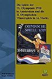 Die Spiele der IX. Olympiade 1928 in Amsterdam und die II. Olympischen Winterspiele in St. Moritz