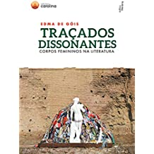 Traçados dissonantes: corpos femininos na literatura (Portuguese Edition)