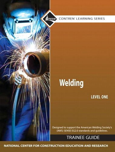 Welding: Welding Level 1 Trainee Guide, Hardcover Trainee Guide Level 1