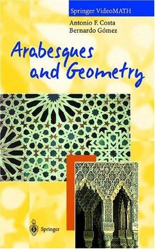 Arabesques and Geometry (Springer VideoMATH) por Antonio F. Costa