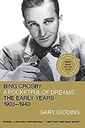 Bing Crosby: A Pocketful of Dreams - The Early Years 1903 - 1940