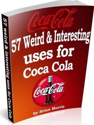 coca-cola-57-weird-interesting-uses-recipes-available-worldwide-but-not-fully-appreciated-read-why