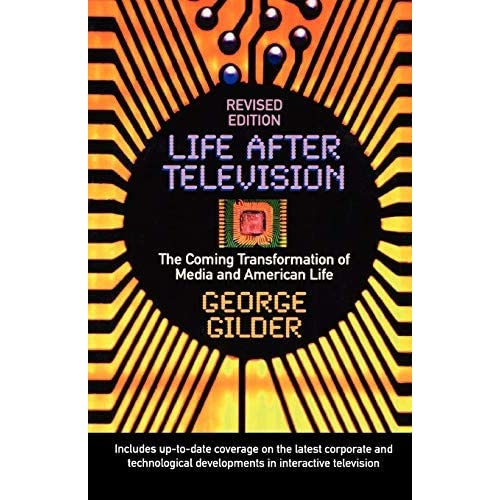 Life After Television (Revised) by George Gilder (1985-09-01)