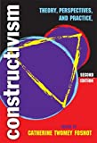 Constructivism: Theory, Perspectives And Practice by Catherine Twomey Fosnot (2005-04-06)