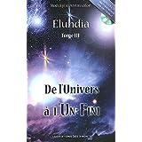 Eluhdia tome 3 - de l'univers à l'un-fini