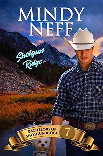 Shotgun Ridge: Small Town Contemporary Romance: Bachelors of Shotgun Ridge, Book 7 (English Edition)