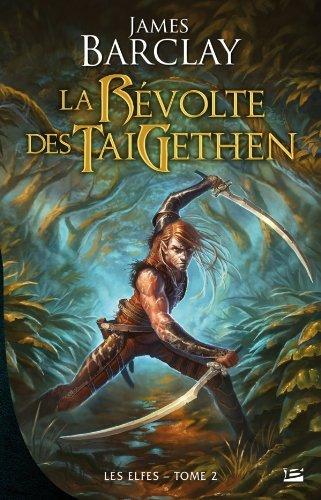 Les Elfes T02 La Révolte des TaiGethen