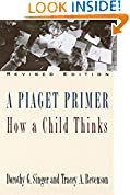 #4: A Piaget Primer: How a Child Thinks; Revised Edition