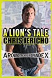A Lion's Tale: Around the World in Spandex (English Edition)