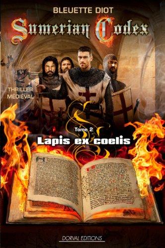 Sumerian Codex, Lapis Ex Coelis - Tome 2