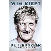 Wim Kieft: De terugkeer (Dutch Edition)