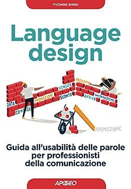 Language design: guida all'usabilità delle parole per professionisti della comunicazione (Web marketing Vol. 5)