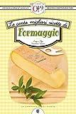 Le cento migliori ricette di formaggio (eNewton Zeroquarantanove)