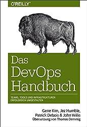 Das DevOps-Handbuch: Teams, Tools und Infrastrukturen erfolgreich umgestalten (Animals) (German Edition)