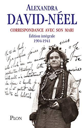 Correspondance avec son mari, nouvelle édition par Alexandra DAVID-NEEL